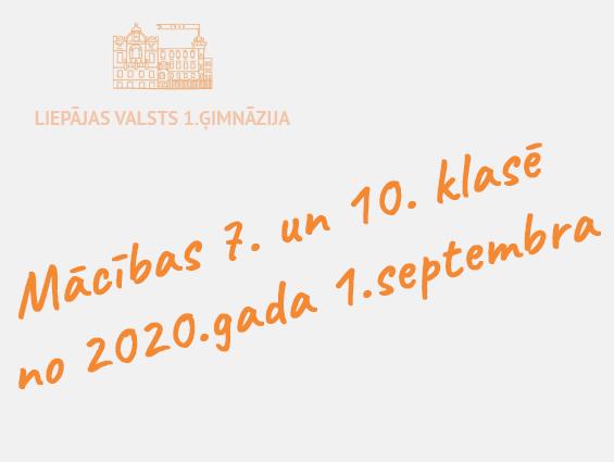 Mācības 7. un 10. klasē no 2020.gada 1.septembra